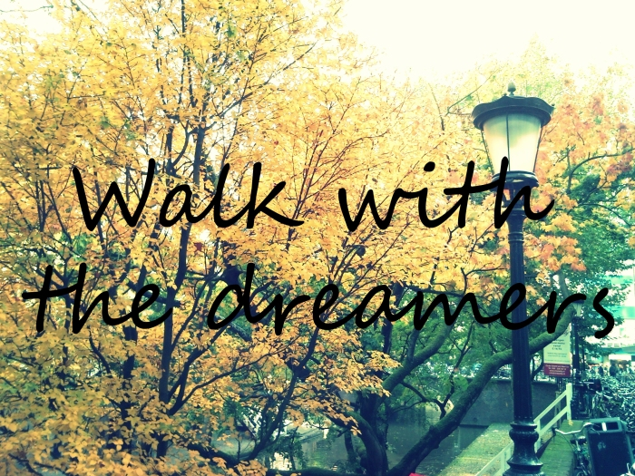 Walk with the dreamers
