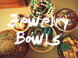 My own Jewelry bowls