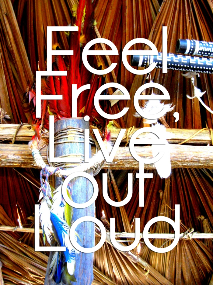 Feel free and live out loud!